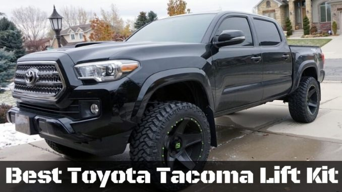 Best Toyota Tacoma lift kit