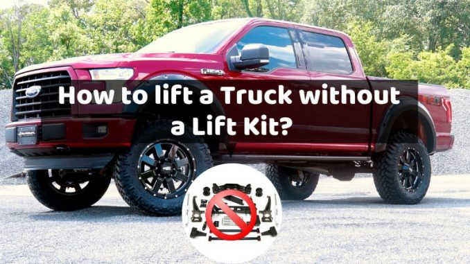 How to lift a Truck without a Lift Kit