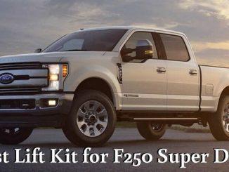 Best Lift Kit for F250 Super Duty