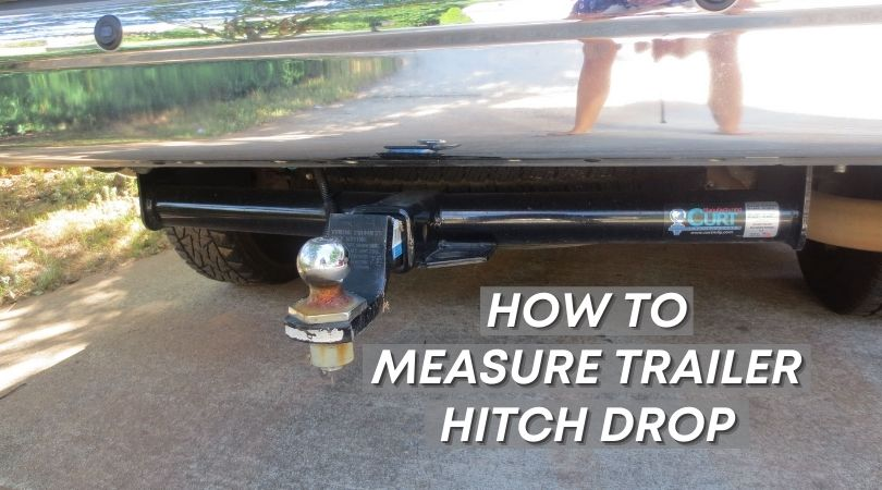 Photo of How to measure trailer hitch drop – Simple hitch measuring guide